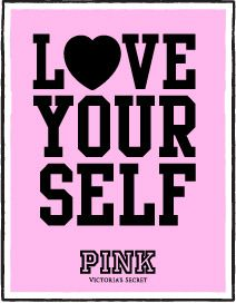 Love Your Self #VS #PINK