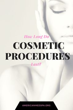 Cosmetic Procedure Shelf Life: How long do results last? #coolsculpting #amspa #medspa