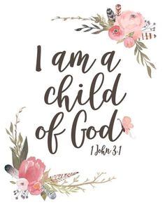 I am a Child of God (Girl's Version) - Lettered Print I am a Child of God - Girl's Nursery Print, Bible Verse Wall Art with Watercolor Florals for a Vintage Boho Nursery Bible Verse Wall Art, Bible Art, Bible Verses Quotes, Bible Scriptures, Bible Verses For Girls, Nursery Bible Verses, Art Quotes, Bible Quotes For Children, Jesus Quotes