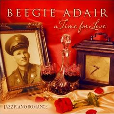 Click to listen! . . . Beegie Adair: A Time For Love.  Best-selling jazz pianist, Beegie Adair, presents a an intimate jazz collection of some of her favorite romantic standards. . .   INSTRUMENTATION: piano, bass, drums . . .    RUNTIME: 57:35 . . . $13.99