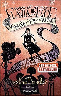 Flavia de Luce 4 - Vorhang auf für eine Leiche: Roman: Amazon.de: Alan Bradley, Gerald Jung, Katharina Orgaß: Bücher
