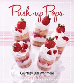 Push Pop Containers - Push Up Pops Book by Courtney Dial Witmore, $14.99 (http://shop.pushpopcontainers.com/push-up-pops-book-by-courtney-dial-witmore/)