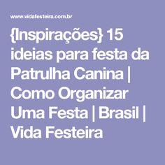 {Inspirações} 15 ideias para festa da Patrulha Canina | Como Organizar Uma Festa | Brasil | Vida Festeira