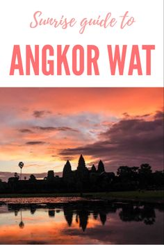 Backpacker guide to sunrise at the Angkor Wat in Siem Reap, Cambodia including how to get there, tickets, times and where to view the sunrise. Cambodia Beaches, Cambodia Travel, Asia Travel, Japan Travel, Travel Tips, Budget Travel, Travel Guides, Backpacking South America, Backpacking Europe