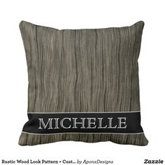 Shop Rustic Wood Look Pattern + Custom Name Pillow created by AponxDesigns. Pillow Fight, Rustic Design, Custom Pillows, Rustic Wood, Your Design, Names, Throw Pillows, Make It Yourself, Fabric