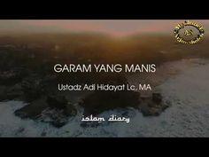 Garam yang manis ( Ustadz Adi Hidayat LC Ma ) - YouTube Hijab Cartoon, Islamic Quotes, Youtube, Youtubers, Youtube Movies