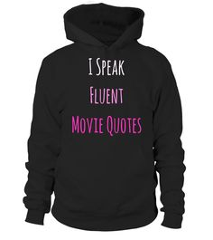 "# I Speak Fluent Movie Quotes Funny Movie Lover T-Shirt . Special Offer, not available in shops Comes in a variety of styles and colours Buy yours now before it is too late! Secured payment via Visa / Mastercard / Amex / PayPal How to place an order Choose the model from the drop-down menu Click on ""Buy it now"" Choose the size and the quantity Add your delivery address and bank details And that's it! Tags: This is the perfect shirt if you"