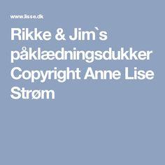 Rikke & Jim`s påklædningsdukker Copyright Anne Lise Strøm