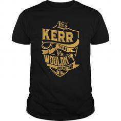 It's a kerr thing. You wouldn't understand . #name #beginK #holiday #gift #ideas #Popular #Everything #Videos #Shop #Animals #pets #Architecture #Art #Cars #motorcycles #Celebrities #DIY #crafts #Design #Education #Entertainment #Food #drink #Gardening #Geek #Hair #beauty #Health #fitness #History #Holidays #events #Home decor #Humor #Illustrations #posters #Kids #parenting #Men #Outdoors #Photography #Products #Quotes #Science #nature #Sports #Tattoos #Technology #Travel #Weddings #Women