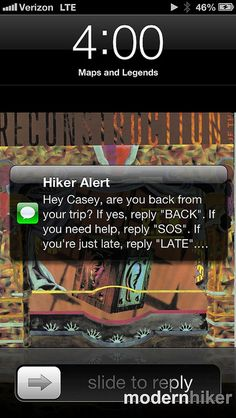 Hiker Alert: a web service that lets hikers leave detailed itineraries for friends and family, then sends alerts if you don't check in when scheduled.  Great idea to keep you safe on the trail!