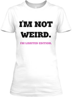 Im Not Weird | Teespring
