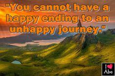 No puedes tener un viaje FELIZ al final de un viaje infeliz.