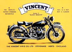 The Vincent Black Shadow. I've got one of these signs in my shop, and I'm not really a motorcycle guy. Vincents are just fascinating. Vincent Motorcycle, Bsa Motorcycle, Motorcycle Posters, Motorcycle Style, Women Motorcycle, British Motorcycles, Vintage Motorcycles, Honda Motorcycles, Vincent Black Shadow