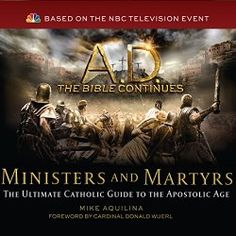 Catholic Guide to A.D. The Bible Continues: Ministers & Martyrs. Audiobook from Mike Aquilina.
