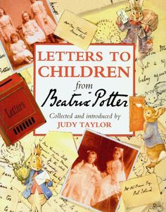 Letters to Children from Beatrix Potter by Taylor Judy http://www.amazon.com/dp/B007TVXDTI/ref=cm_sw_r_pi_dp_yUE.vb1X2B969