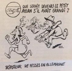 New Charlie Hebdo cartoon depicts Aylan Kurdi as sex offender in Germany - The Express Tribune Satire, Caricature, Latest Cartoons, Syrian Children, Charlie Hebdo, Refugee Crisis, Freedom Of Speech, Expressions, My Heart Is Breaking