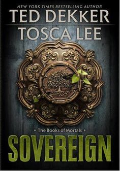 Sovereign by Ted Dekker and Tosca Lee - Comes out spring of 2013! I can't wait to read this!
