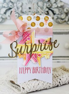 Surprise Birthday Tag by Melissa Phillips for Papertrey Ink (November 2016)