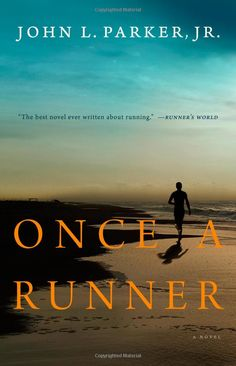 "Once a Runner    ""The best novel ever written about running."" -- Runner's World"