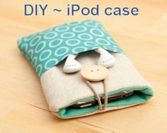 DIY ipod case....elastic and button help it not to fall out, and front pocket for ear buds!