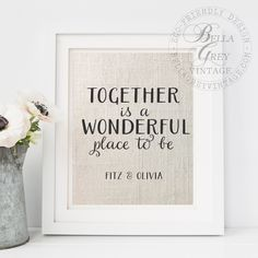 FREE Shipping! For a limited time, receive free shipping on all fabric and watercolor prints shipped to addresses within the USA. Thank you for your business!  Together is a Wonderful Place to Be  May be personalized with couples names or initials. Enter personalization details in the notes to seller box at checkout. Print measures 8x10 Frame not included. Shown on ivory linen (1st photo) and natural burlap (2nd photo).  Select from your choice of three natural, eco-friendly fabrics: ♦…