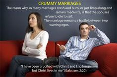 Marriage remain crummy because the spouses refuse to die to self.