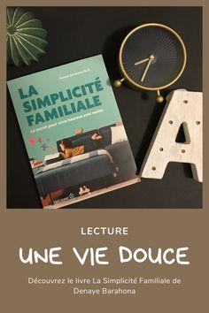 Simplicité familiale. Moment parfait pour travailler ses valeurs et simplifier sa vie. #minimalisme #simplicité #lecture #parentalité #bienveillance #douceur Coin, Moment, Parfait, Blogging, Thankful, Community, Happy, Books, How To Make