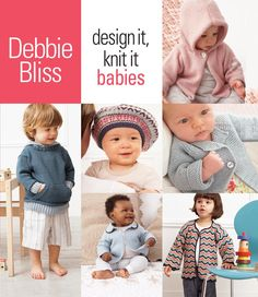 Debbie Bliss Design It Knit It Babies by Sixth&Spring Books - issuu