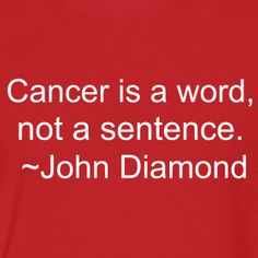 Google Image Result for http://thebestlifequotes.com/wp-content/uploads/2011/10/Cancer-Quotes.png