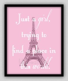 Just a Girl Trying to Find a Place in This World - Wall Decor - Paris Bedroom Decor - Paris Decor - Bedroom Art - Eiffel Tower - Wall Art