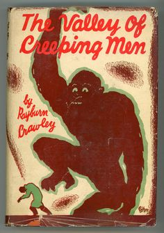 Rayburn Crawley, The Valley of CreepingMen, New York and London: Harper & Brothers Publishers, 1930. Jacket by Irving Politzer.