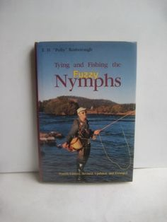 Tying and Fishing The Fuzzy Nymphs Author Signed by BetterWythAge