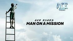 Ace Eshed - Man on a mission   ace music