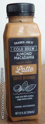 What's Good at Trader Joe's?: Trader Joe's Dairy-Free Cold Brew Almond Macadamia Latte Coffee Beverage