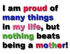 I love being a mother!