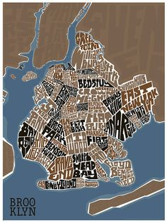 I love how u can see the other boroughs too   typography map of brooklyn