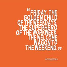 Happy Friday Quotes, Friday Meme, Weekend Quotes, Happy Quotes, Quotes About Friday, Tgif Meme, Friday Sayings, Weekend Humor, Friday Images