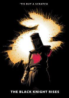 'tis but a scratch...The Black Knight Rises