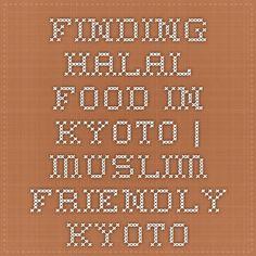 Finding Halal Food in Kyoto | Muslim Friendly Kyoto