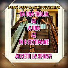 Accetti la sfida?!?!? #lifestyle #perdipesoamailtuocorpo Contattami!!!