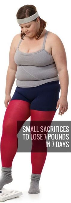 """""""SMALL SACRIFICES TO LOSE 7 POUNDS IN 7 DAYS"""""""