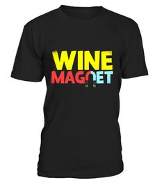 "# Wine Magnet Funny T Shirt .  Special Offer, not available in shops      Comes in a variety of styles and colours      Buy yours now before it is too late!      Secured payment via Visa / Mastercard / Amex / PayPal      How to place an order            Choose the model from the drop-down menu      Click on ""Buy it now""      Choose the size and the quantity      Add your delivery address and bank details      And that's it!      Tags: Wine Magnet funny t-shirt. If you love to go wine tasting…"