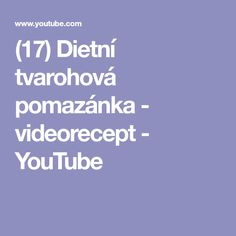 (17) Dietní tvarohová pomazánka - videorecept - YouTube