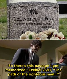 """In Captain America: Winter Soldier, Nick Fury's grave includes the fake bible verse from Ezekiel The line was also quoted by Samuel L. Jackson's character in Pulp Fiction. 21 Details From Marvel Movies That'll Make You Say, """"How Did I Not Notice That? Nick Fury, Bruce Banner, Pixar Movies, Marvel Movies, Steve Rogers, Tony Stark, Tiny Movie, Hidden Movie, Ezekiel 25 17"""