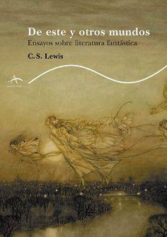 De este y otros mundos. Ensayos sobre literatura fantástica - C.S. Lewis. Alba editorial