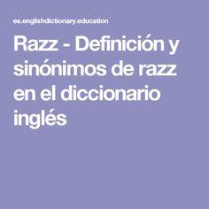 Razz - Definición y sinónimos de razz en el diccionario inglés