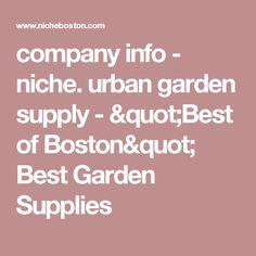 """company info - niche. urban garden supply - """"Best of Boston"""" Best Garden Supplies"""