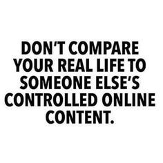 Too many people tend to compare their realities to somebody else's highlight reel, stop. Heck, stop comparing period. If you're happy & healthy your reality is perfect! #StopComparing #LitaSays