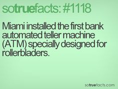 Miami installed the first bank automated teller machine (ATM) specially designed for  rollerbladers.