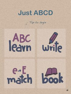 Just ABCD ($0.00) Just ABCD has four learning modes:   1. Learn: Helps your child recognize and learn letters of the alphabet from A to Z  2. Write: Helps your child write upper case and lower case letters from A to Z  3. Match: Helps your child match upper case letters with lower case letters generated randomly  4. Book: The digital equivalent of an alphabet board book